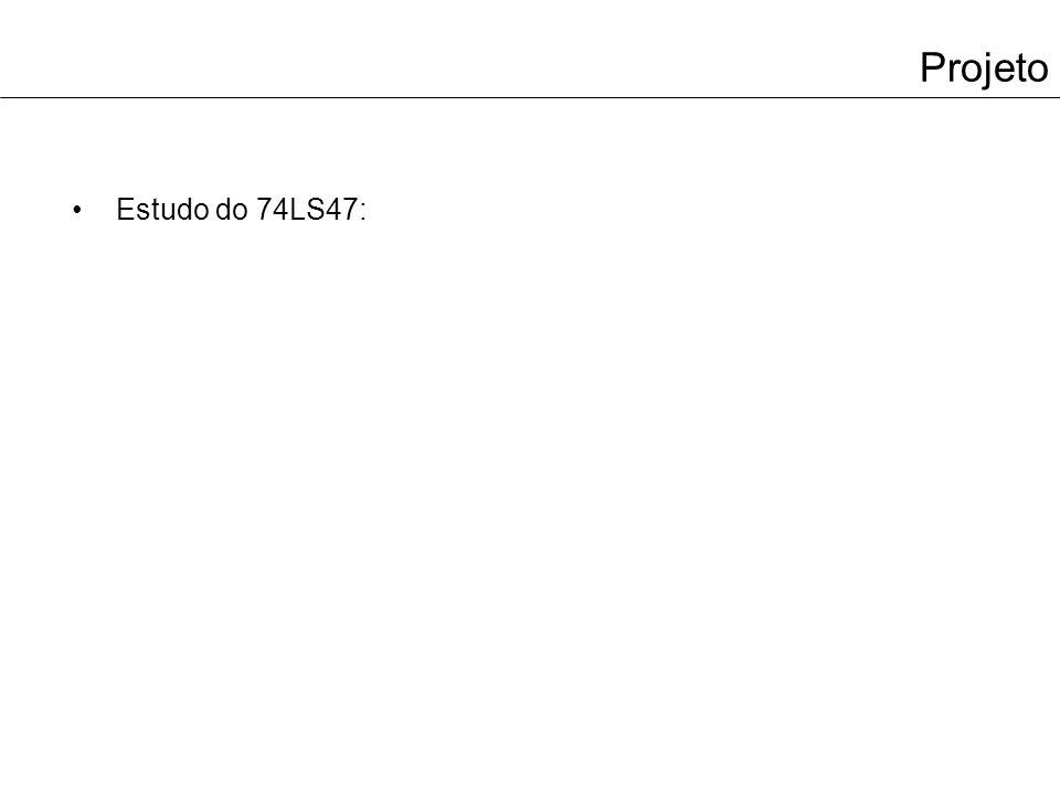 Projeto Estudo do 74LS47: