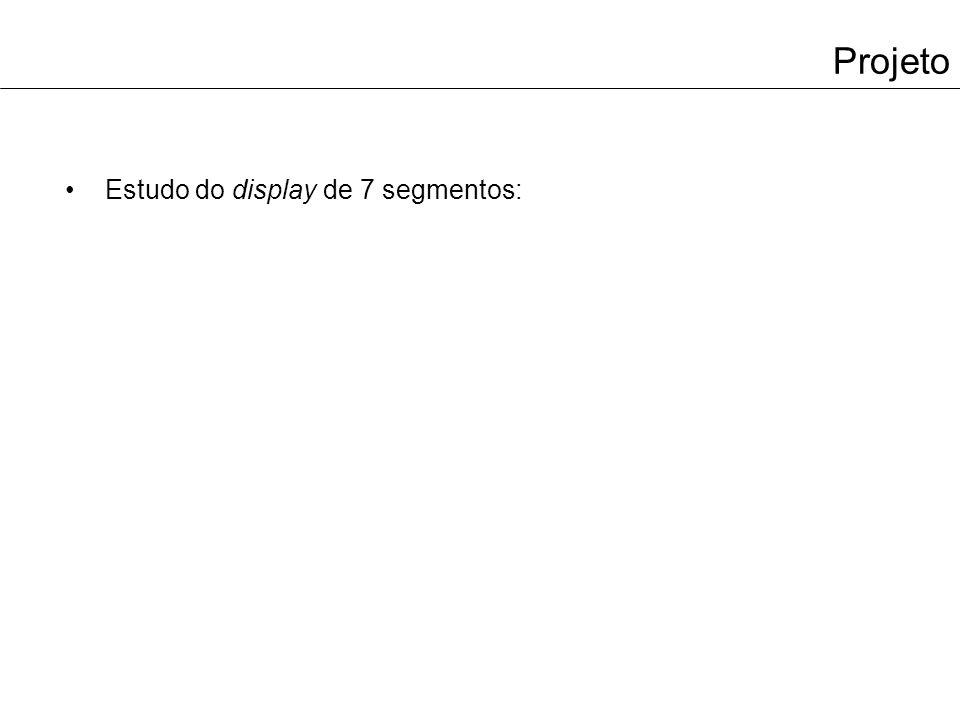 Projeto Estudo do display de 7 segmentos: