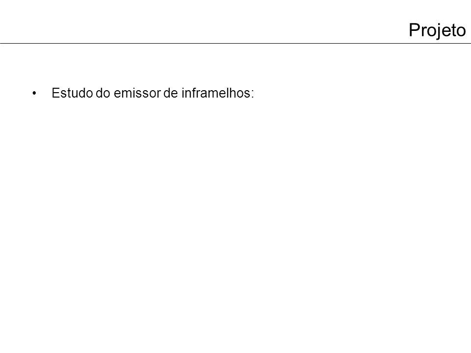 Projeto Estudo do emissor de inframelhos: