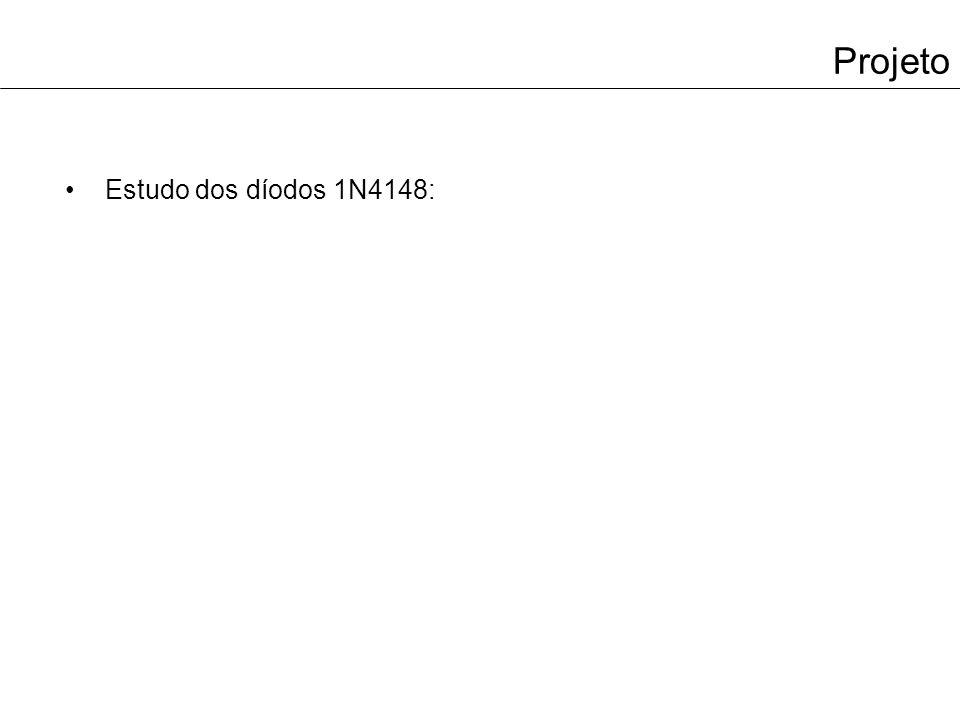 Projeto Estudo dos díodos 1N4148: