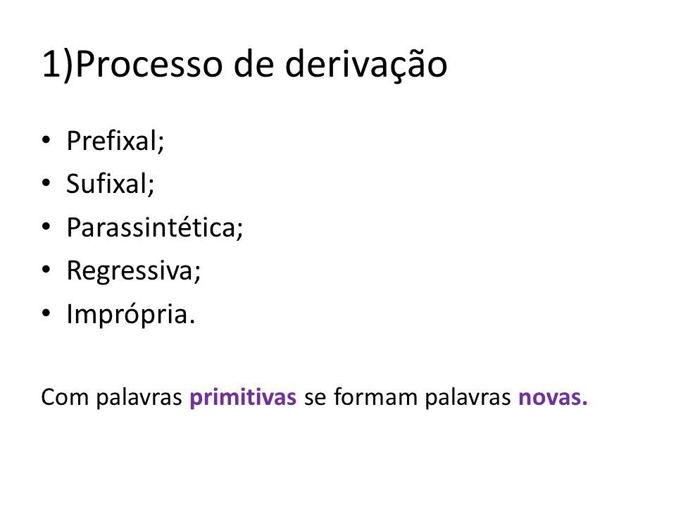 1)Processo de derivação