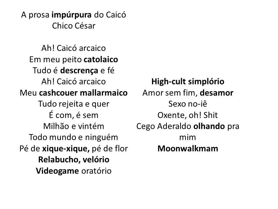 A prosa impúrpura do Caicó Chico César Ah
