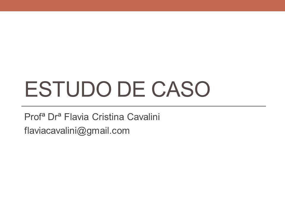 Profª Drª Flavia Cristina Cavalini flaviacavalini@gmail.com