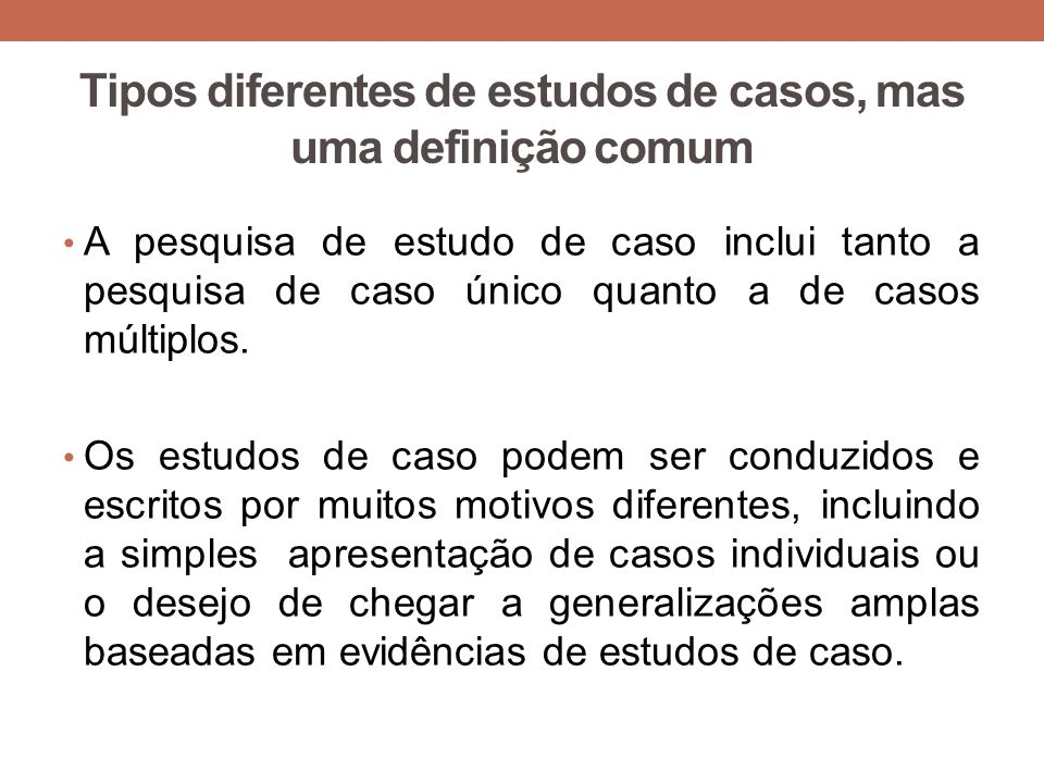 Tipos diferentes de estudos de casos, mas uma definição comum