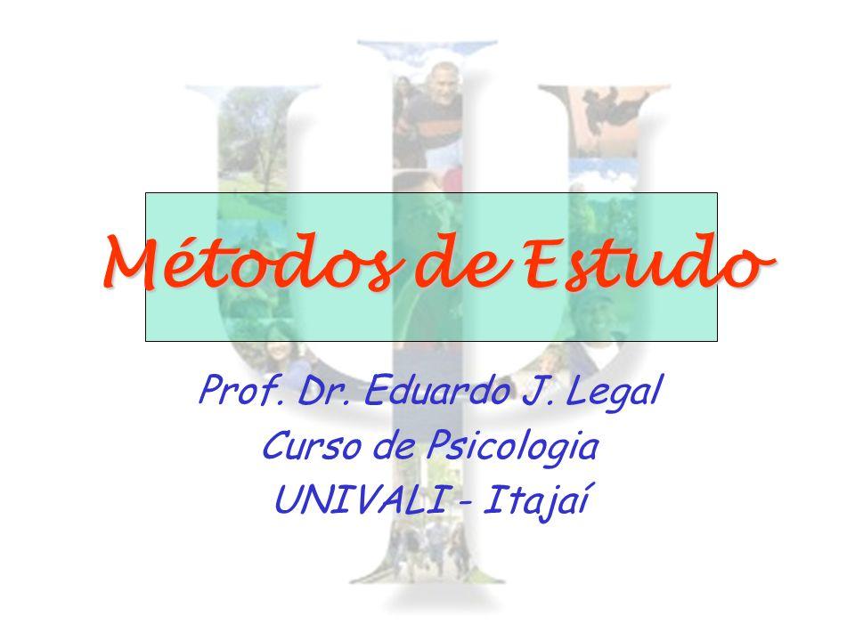 Prof. Dr. Eduardo J. Legal Curso de Psicologia UNIVALI - Itajaí