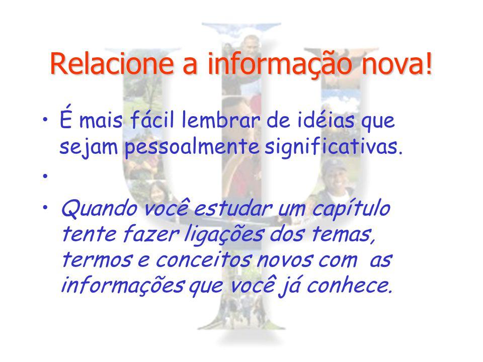 Relacione a informação nova!