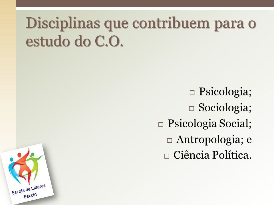 Disciplinas que contribuem para o estudo do C.O.