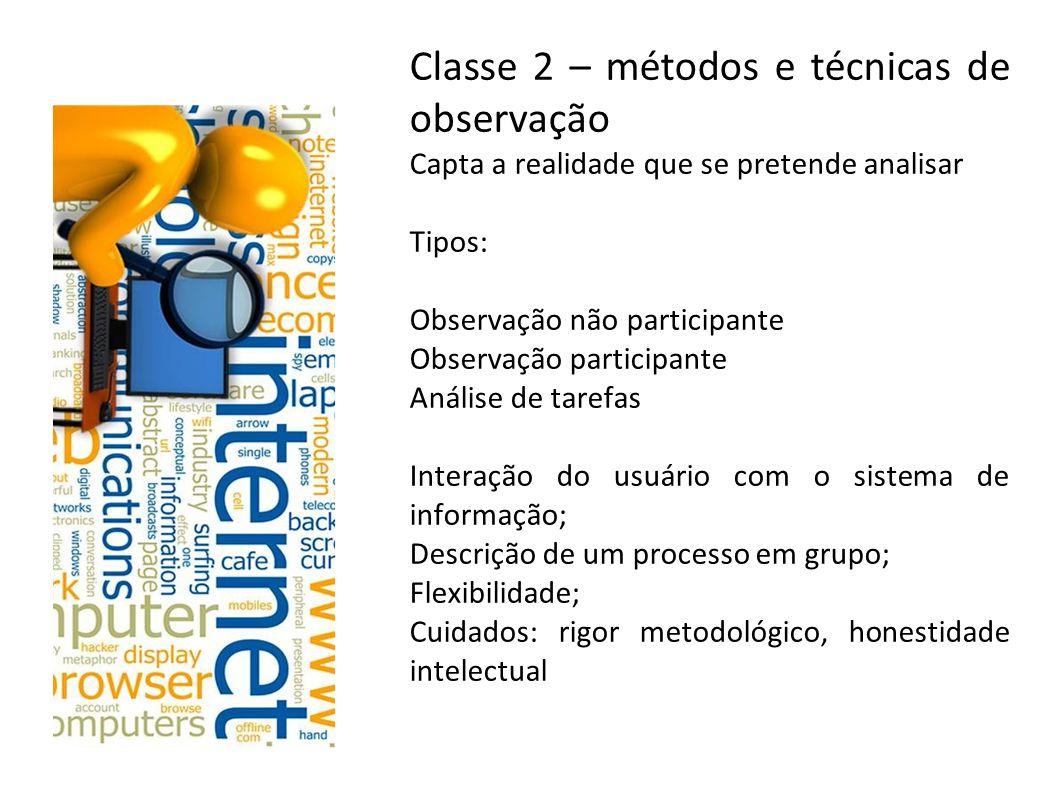 Classe 2 – métodos e técnicas de observação