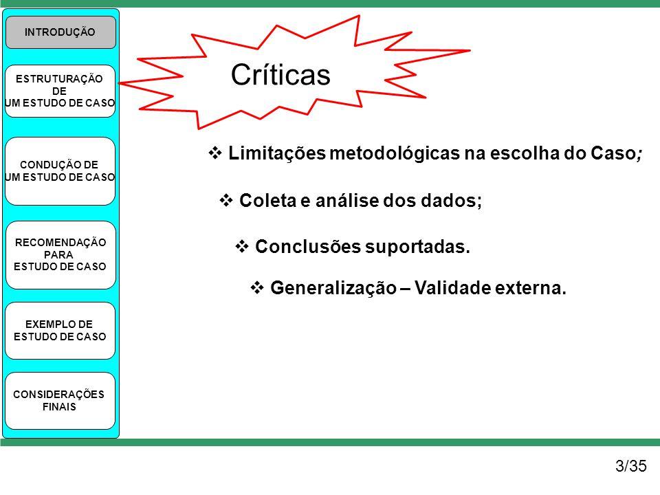 Críticas Limitações metodológicas na escolha do Caso;