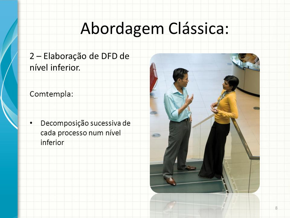 Abordagem Clássica: 2 – Elaboração de DFD de nível inferior.