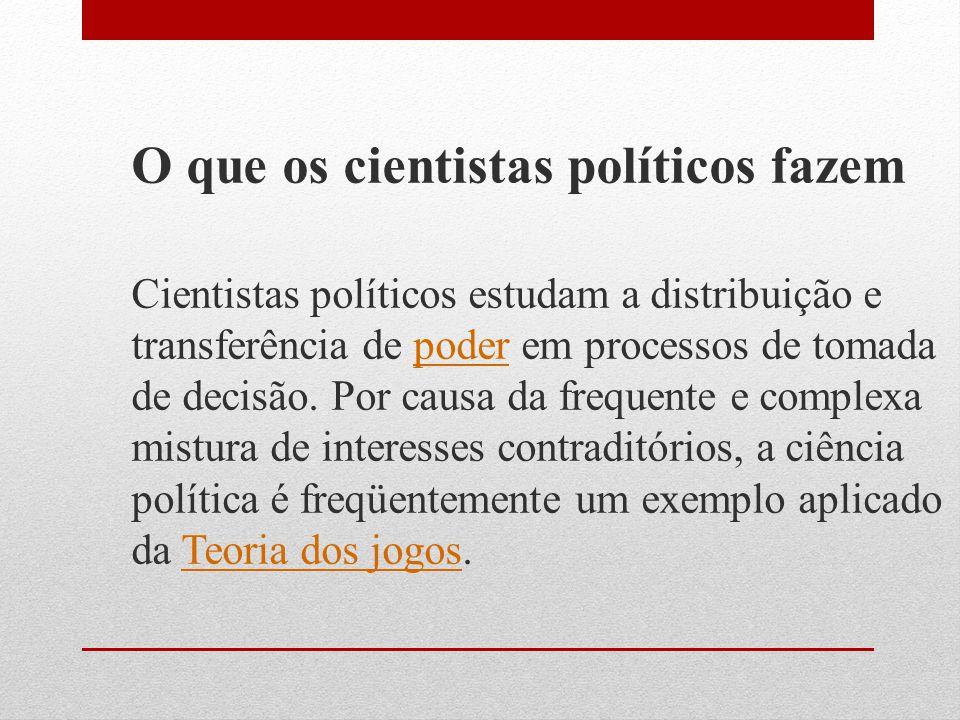 O que os cientistas políticos fazem
