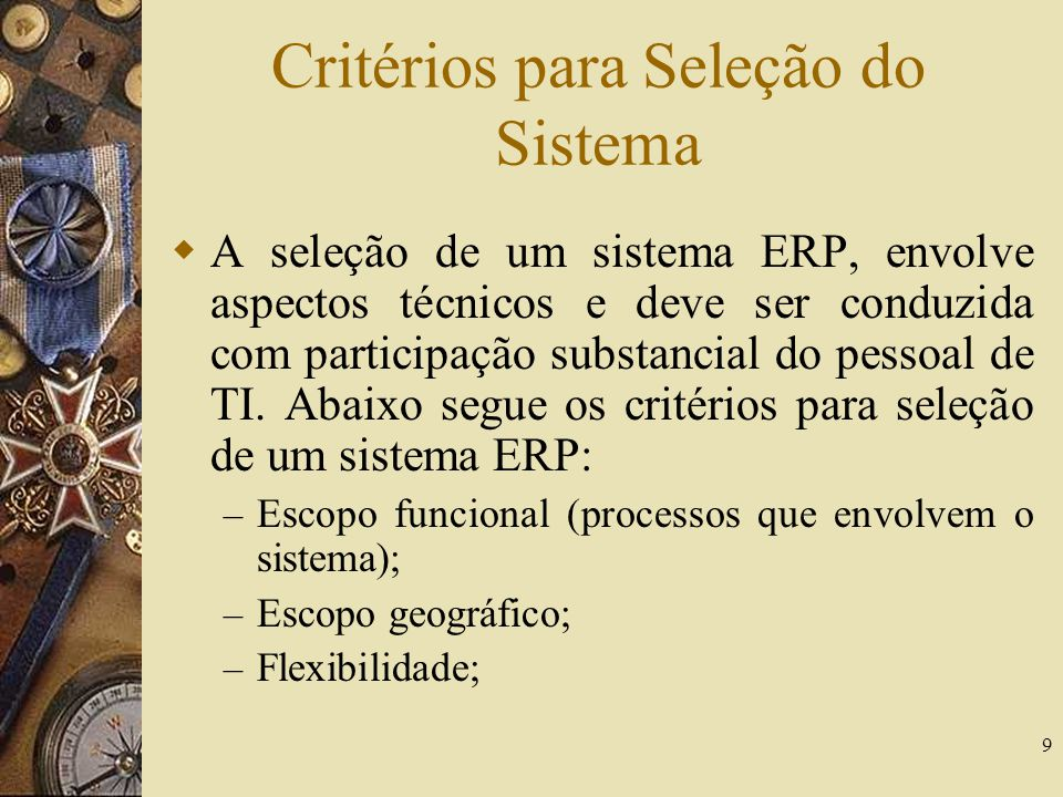 Critérios para Seleção do Sistema