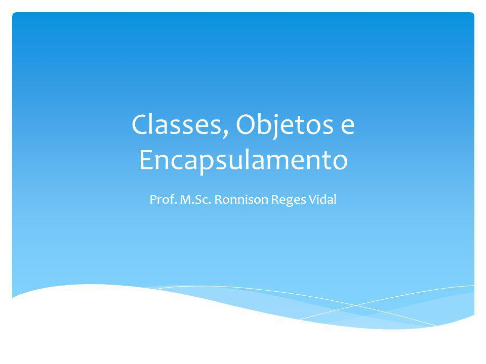 Classes, Objetos e Encapsulamento