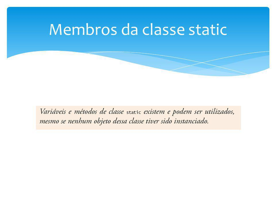 Membros da classe static