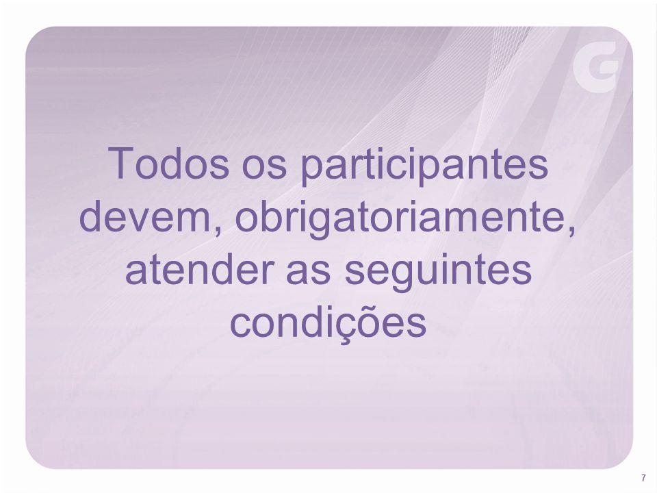 Todos os participantes devem, obrigatoriamente, atender as seguintes