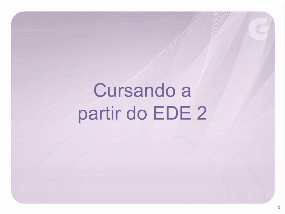 Cursando a partir do EDE 2