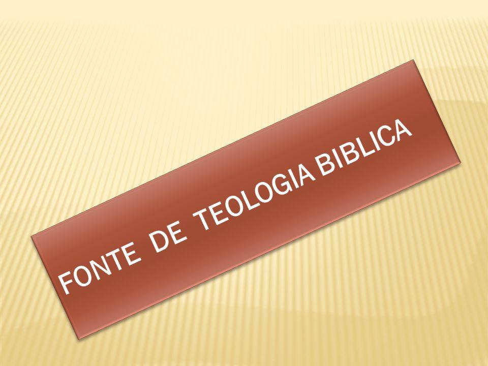 FONTE DE TEOLOGIA BIBLICA