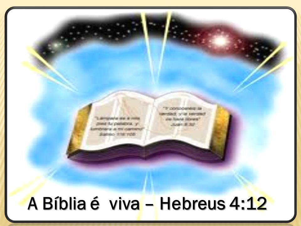A Bíblia é viva – Hebreus 4:12