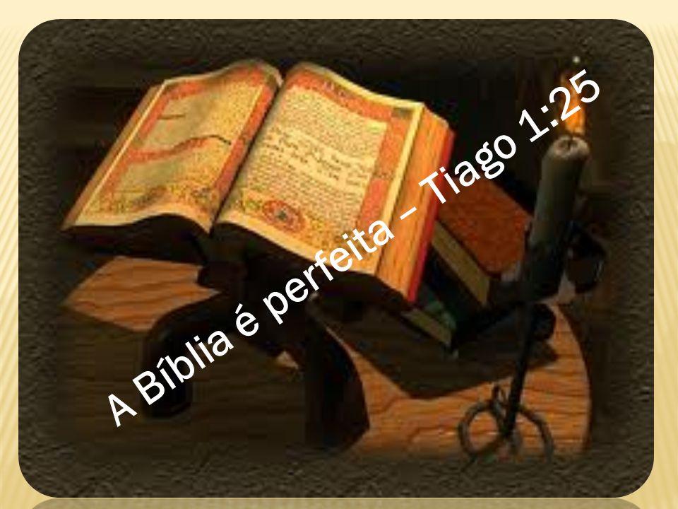 A Bíblia é perfeita – Tiago 1:25