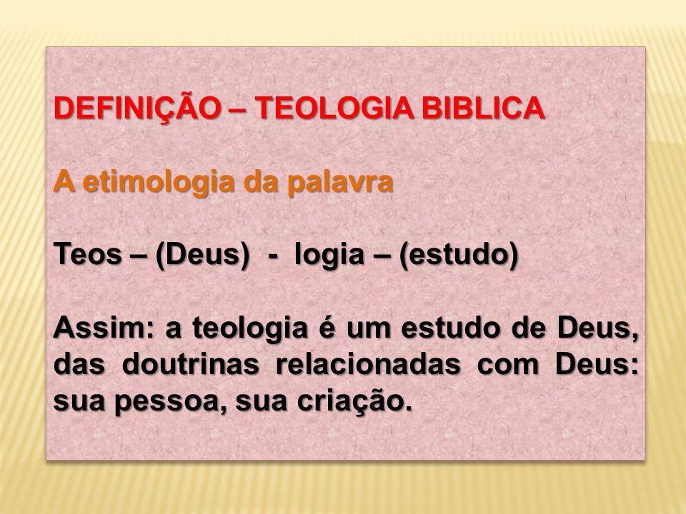 DEFINIÇÃO – TEOLOGIA BIBLICA