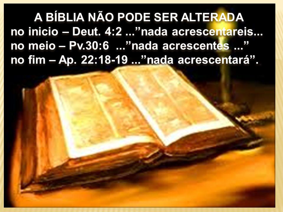 A BÍBLIA NÃO PODE SER ALTERADA