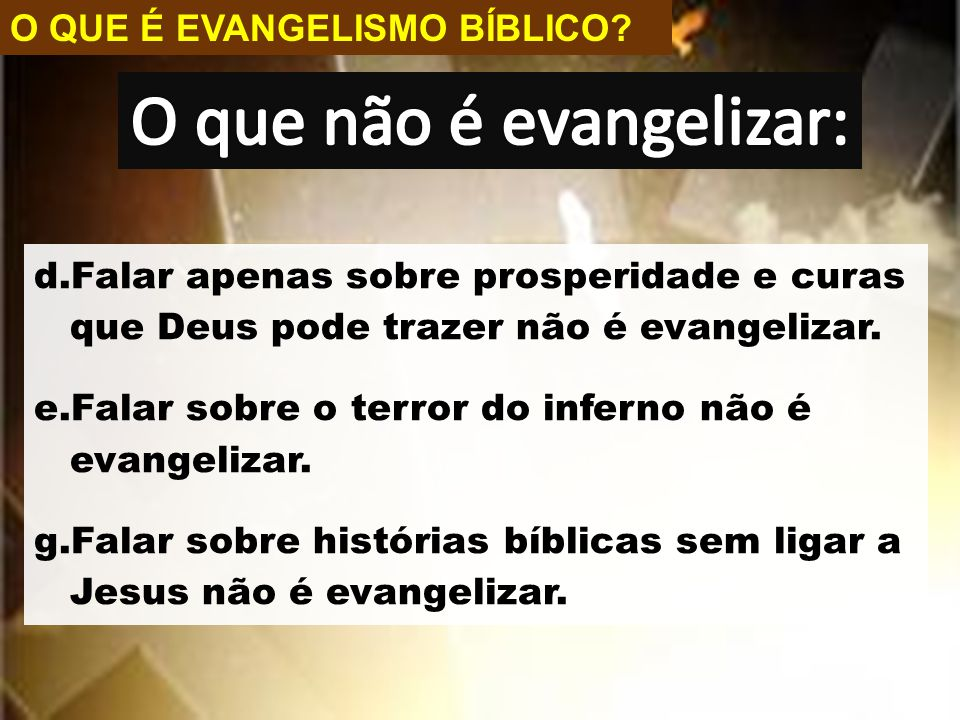 O que não é evangelizar: