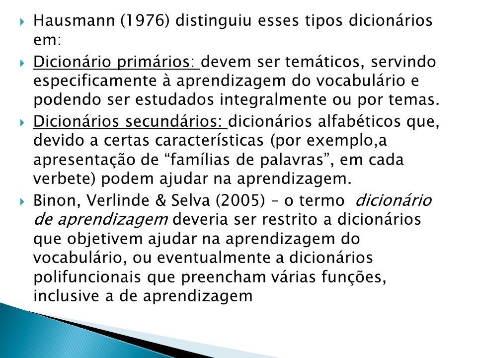 Hausmann (1976) distinguiu esses tipos dicionários em: