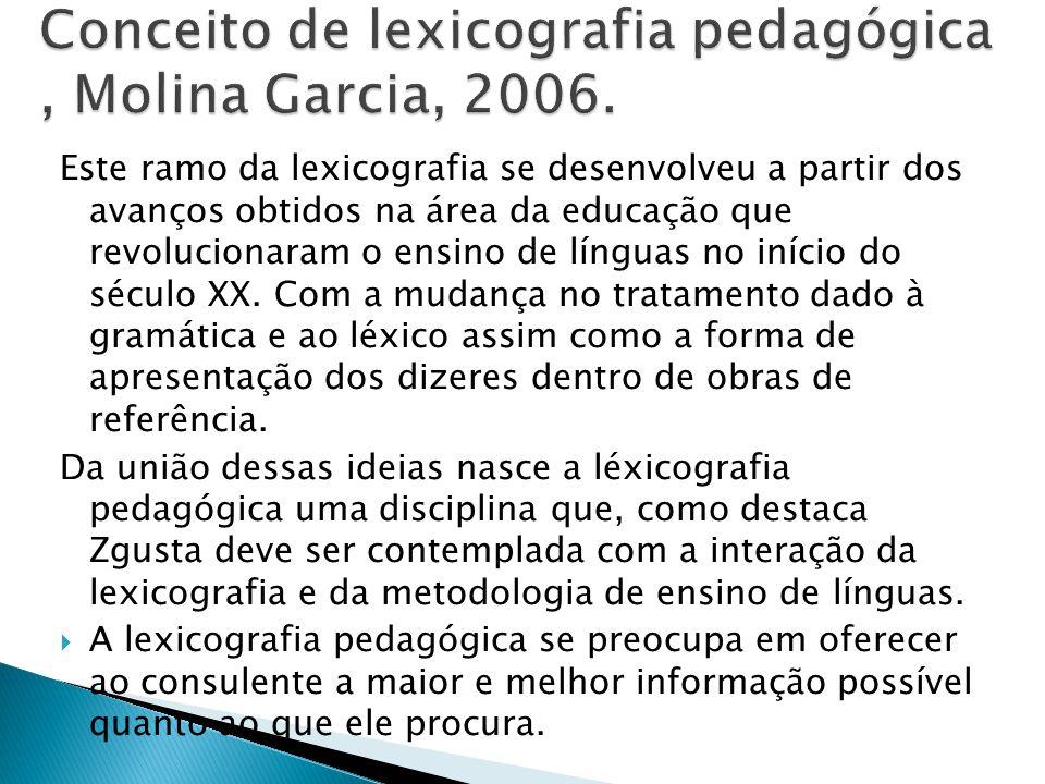 Conceito de lexicografia pedagógica , Molina Garcia, 2006.