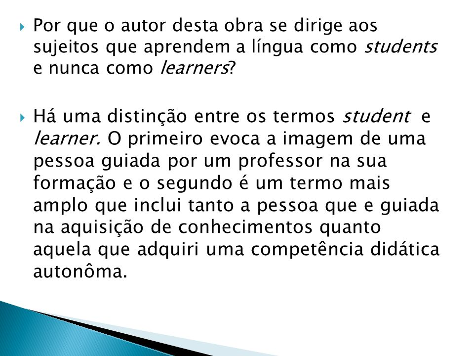 Por que o autor desta obra se dirige aos sujeitos que aprendem a língua como students e nunca como learners