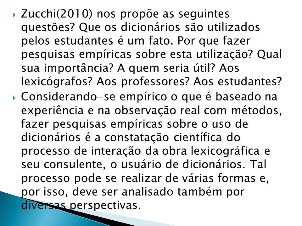 Zucchi(2010) nos propõe as seguintes questões