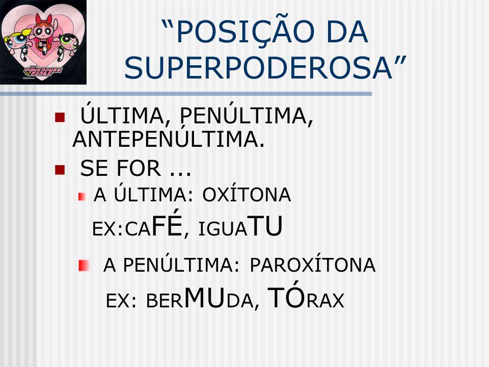 POSIÇÃO DA SUPERPODEROSA