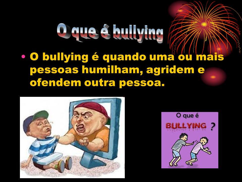 O que é bullying O bullying é quando uma ou mais pessoas humilham, agridem e ofendem outra pessoa.