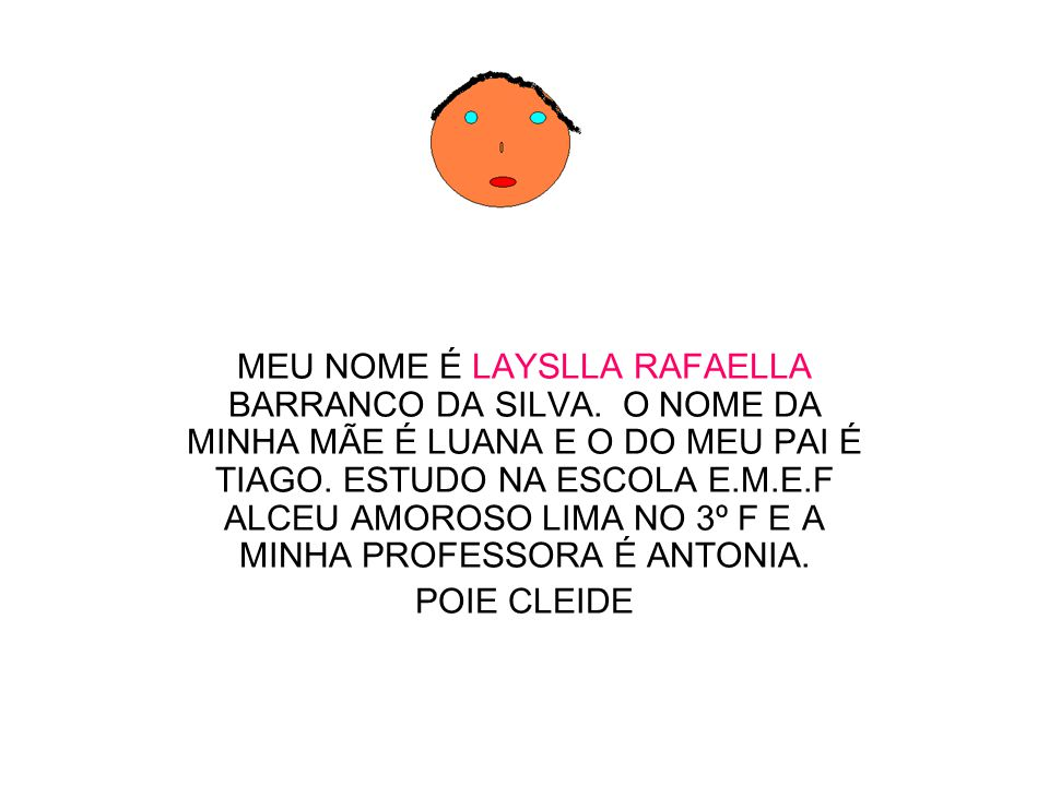 MEU NOME É LAYSLLA RAFAELLA BARRANCO DA SILVA