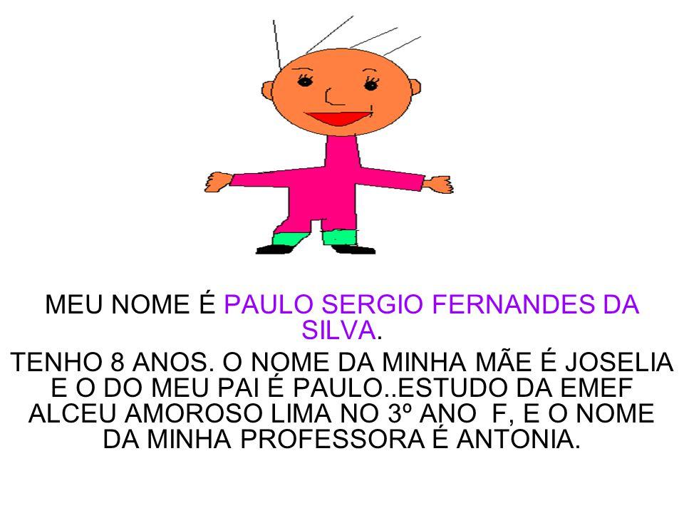 MEU NOME É PAULO SERGIO FERNANDES DA SILVA.