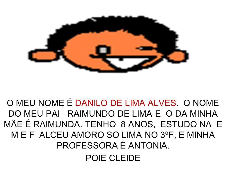 O MEU NOME É DANILO DE LIMA ALVES
