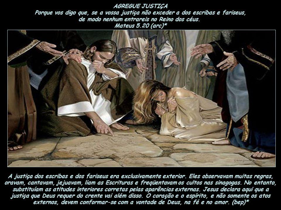 de modo nenhum entrareis no Reino dos céus. Mateus 5.20 (arc)*