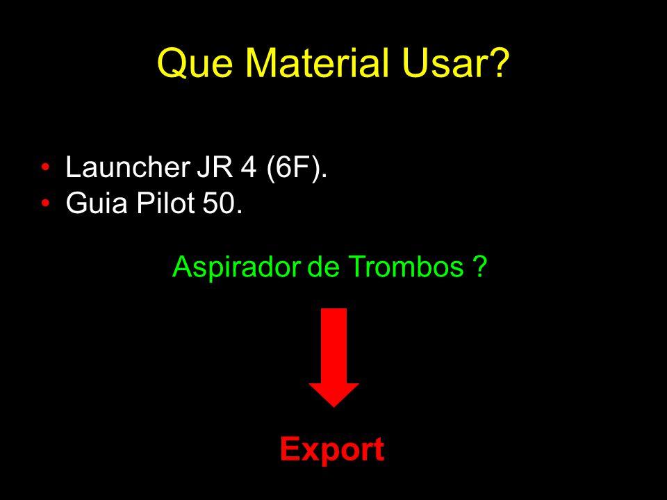 Que Material Usar Export Launcher JR 4 (6F). Guia Pilot 50.