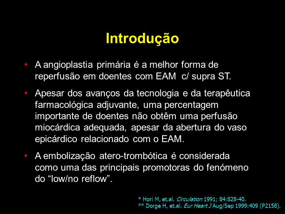 Introdução A angioplastia primária é a melhor forma de reperfusão em doentes com EAM c/ supra ST.