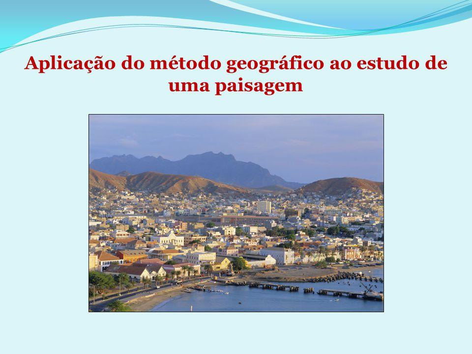 Aplicação do método geográfico ao estudo de uma paisagem