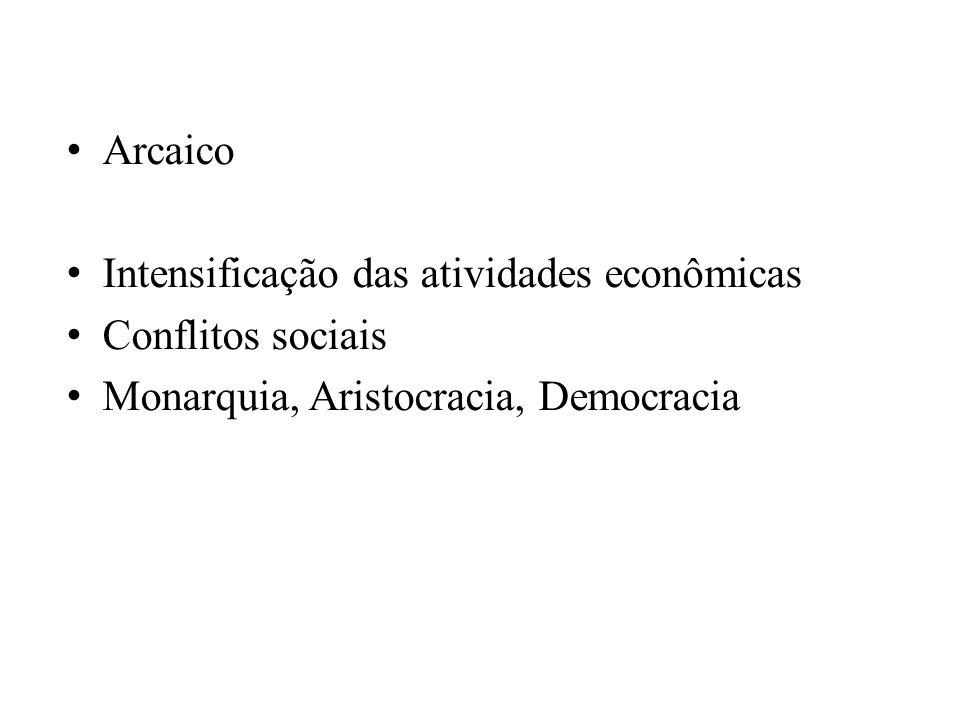 Arcaico Intensificação das atividades econômicas. Conflitos sociais.