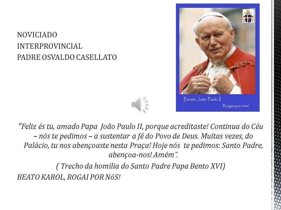 ( Trecho da homilia do Santo Padre Papa Bento XVI)