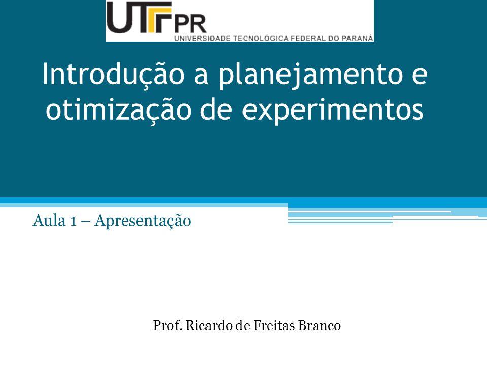 Introdução a planejamento e otimização de experimentos