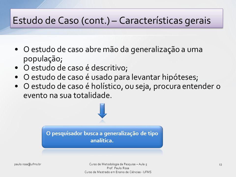 Estudo de Caso (cont.) – Características gerais
