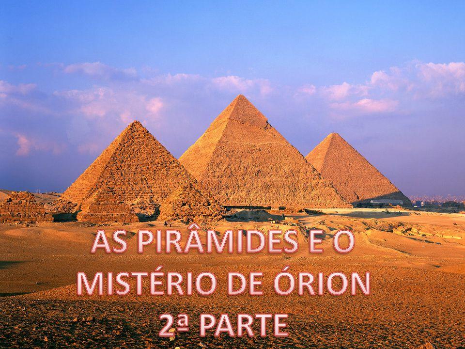 AS PIRÂMIDES E O MISTÉRIO DE ÓRION