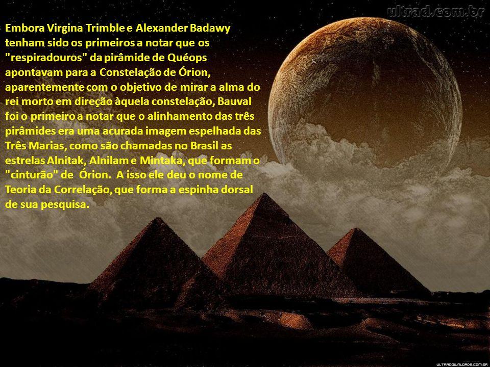 Embora Virgina Trimble e Alexander Badawy tenham sido os primeiros a notar que os respiradouros da pirâmide de Quéops apontavam para a Constelação de Órion, aparentemente com o objetivo de mirar a alma do rei morto em direção àquela constelação, Bauval foi o primeiro a notar que o alinhamento das três pirâmides era uma acurada imagem espelhada das Três Marias, como são chamadas no Brasil as estrelas Alnitak, Alnilam e Mintaka, que formam o cinturão de Órion. A isso ele deu o nome de Teoria da Correlação, que forma a espinha dorsal de sua pesquisa.