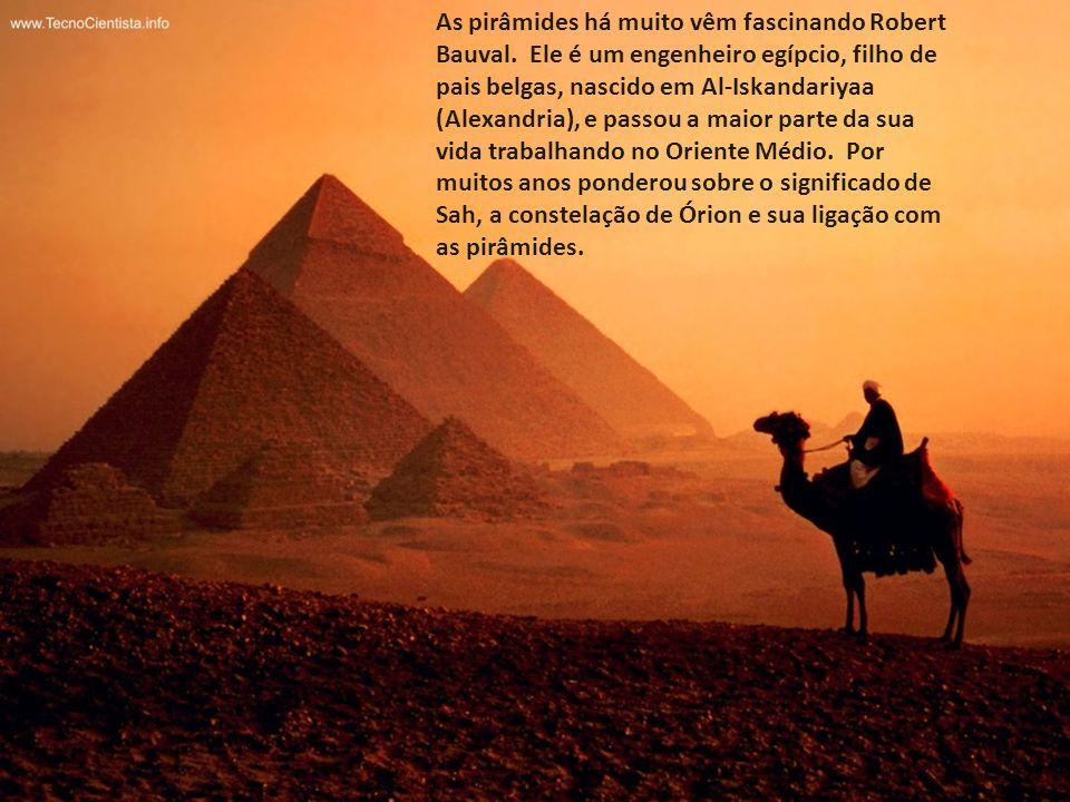 As pirâmides há muito vêm fascinando Robert Bauval