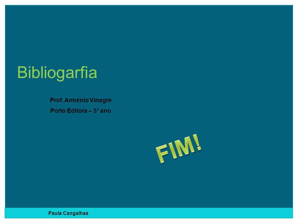 FIM! Bibliogarfia Prof. Arménio Vinagre Porto Editora – 5º ano