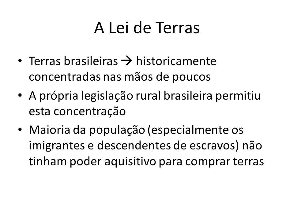 A Lei de Terras Terras brasileiras  historicamente concentradas nas mãos de poucos.
