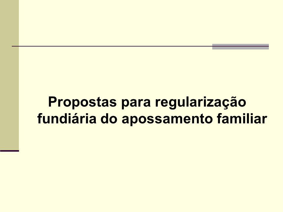 Propostas para regularização fundiária do apossamento familiar