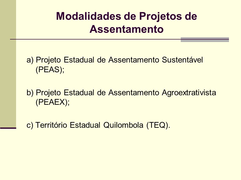 Modalidades de Projetos de Assentamento